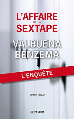 L'AFFAIRE DE LA SEXTAPE VALBUENA BENZEMA