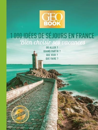 GEOBOOK - 1000 IDEES DE SEJOURS EN FRANCE - EDITION COLLECTOR