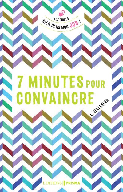 7 MINUTES POUR CONVAINCRE