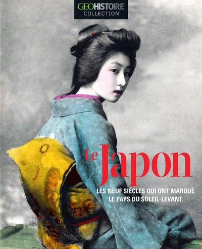 LE JAPON - LES NEUFS SIECLES QUI ONT MARQUE LE PAYS DU SOLEIL-LEVANT - GEO HISTOIRE COLLECTION
