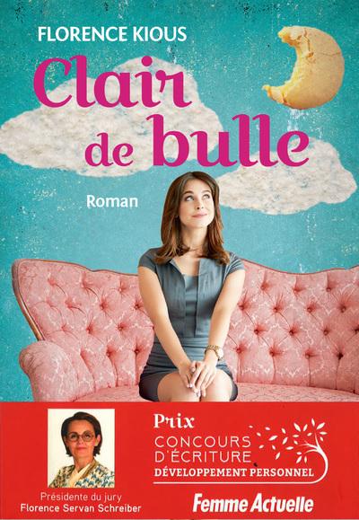 CLAIR DE BULLE - PRIX DU ROMAN DEVELOPPEMENT PERSONNEL FEMME ACTUELLE