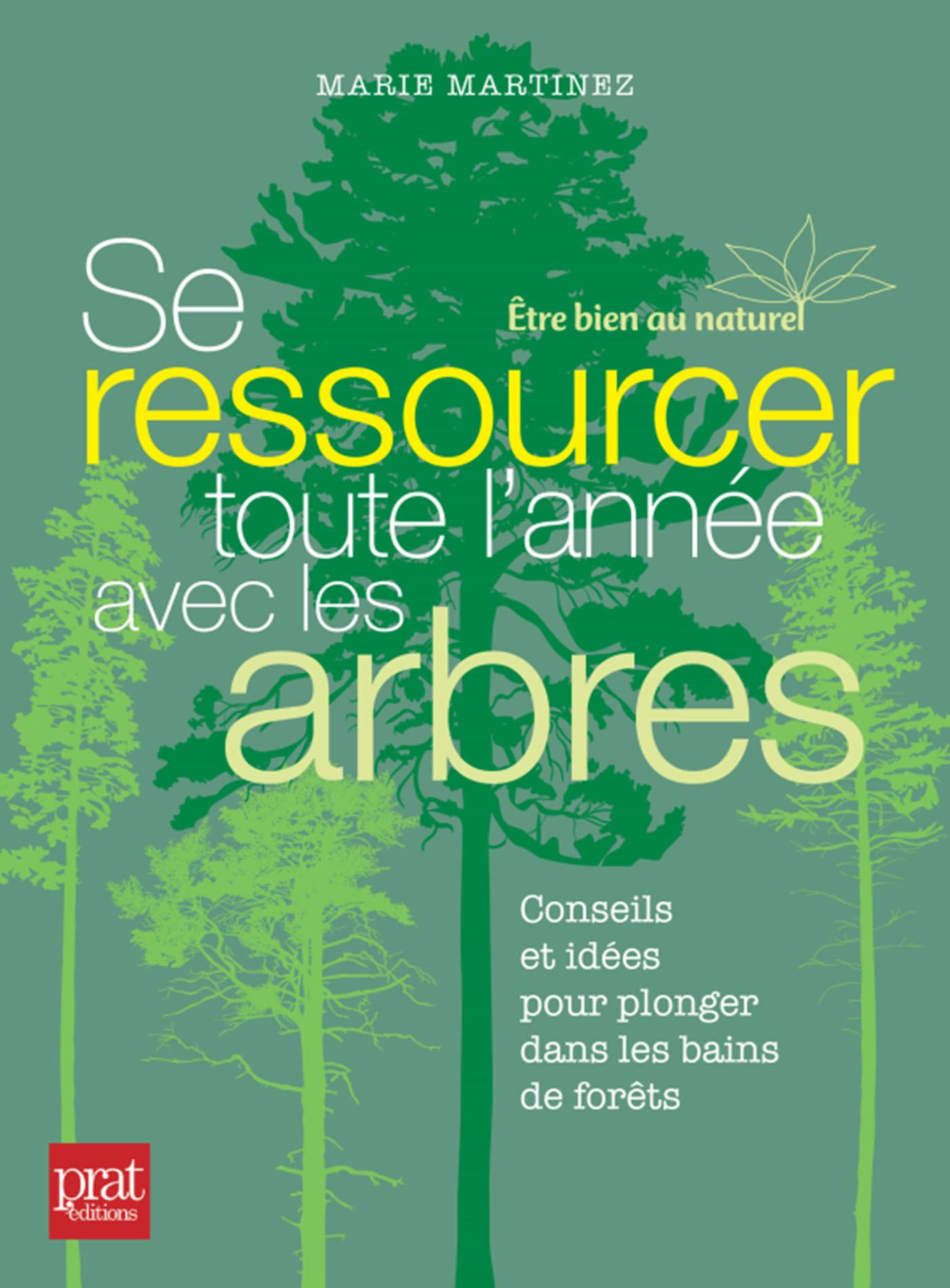 SE RESSOURCER TOUTE L'ANNEE AVEC LES ARBRES - CONSEILS ET IDEES POUR PLONGER DANS LES BAINS DE FORET