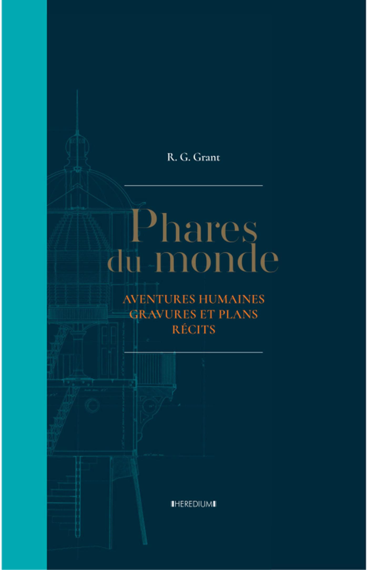 PHARES DU MONDE - AVENTURES HUMAINES - GRAVURES ET PLANS - RECITS