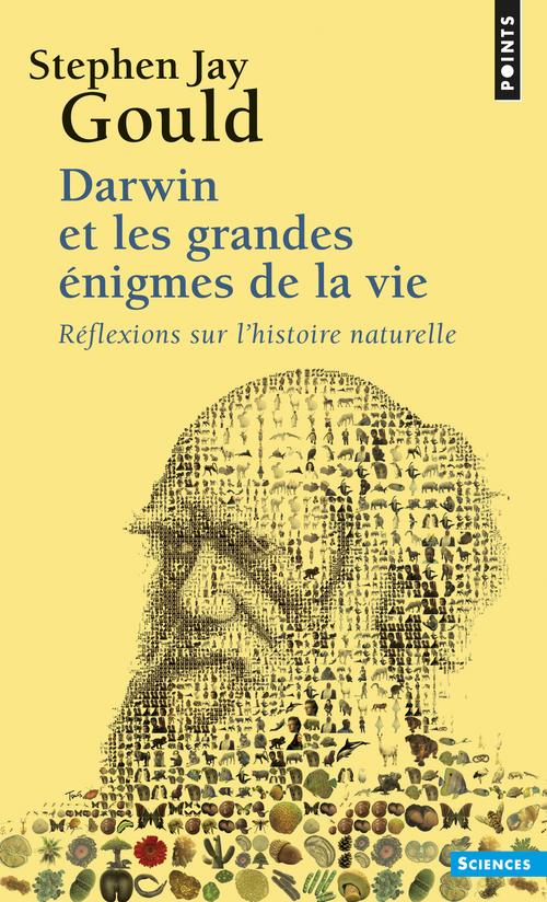 DARWIN ET LES GRANDES ENIGMES DE LA VIE. REFLEXION