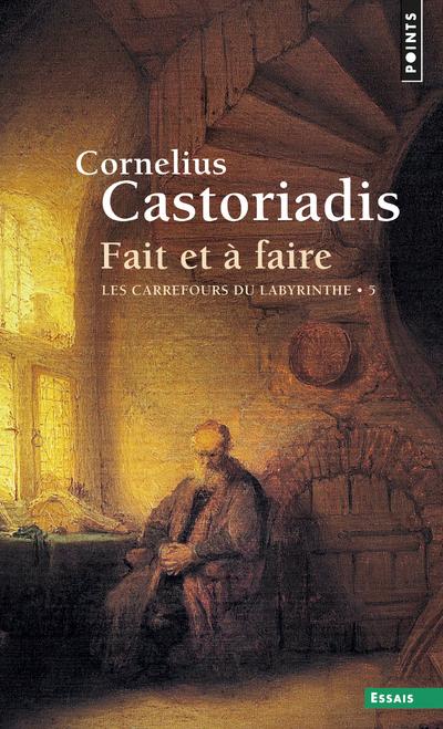 FAIT ET A FAIRE. LES CARREFOURS DU LABYRINTHE