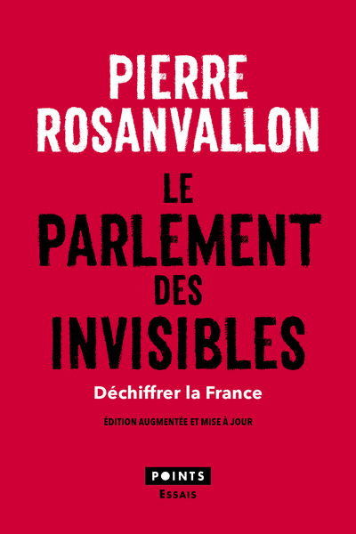 LE PARLEMENT DES INVISIBLES. DECHIFFRER LA FRANCE