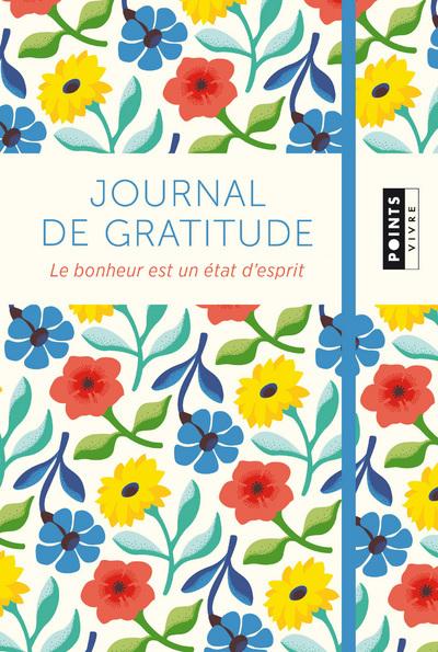 JOURNAL DE GRATITUDE - LE BONHEUR EST UN ETAT D'ESPRIT