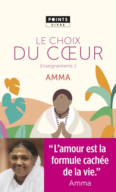 LE CHOIX DU COEUR - ENSEIGNEMENTS D'UNE SAGE D'AUJOURD'HUI