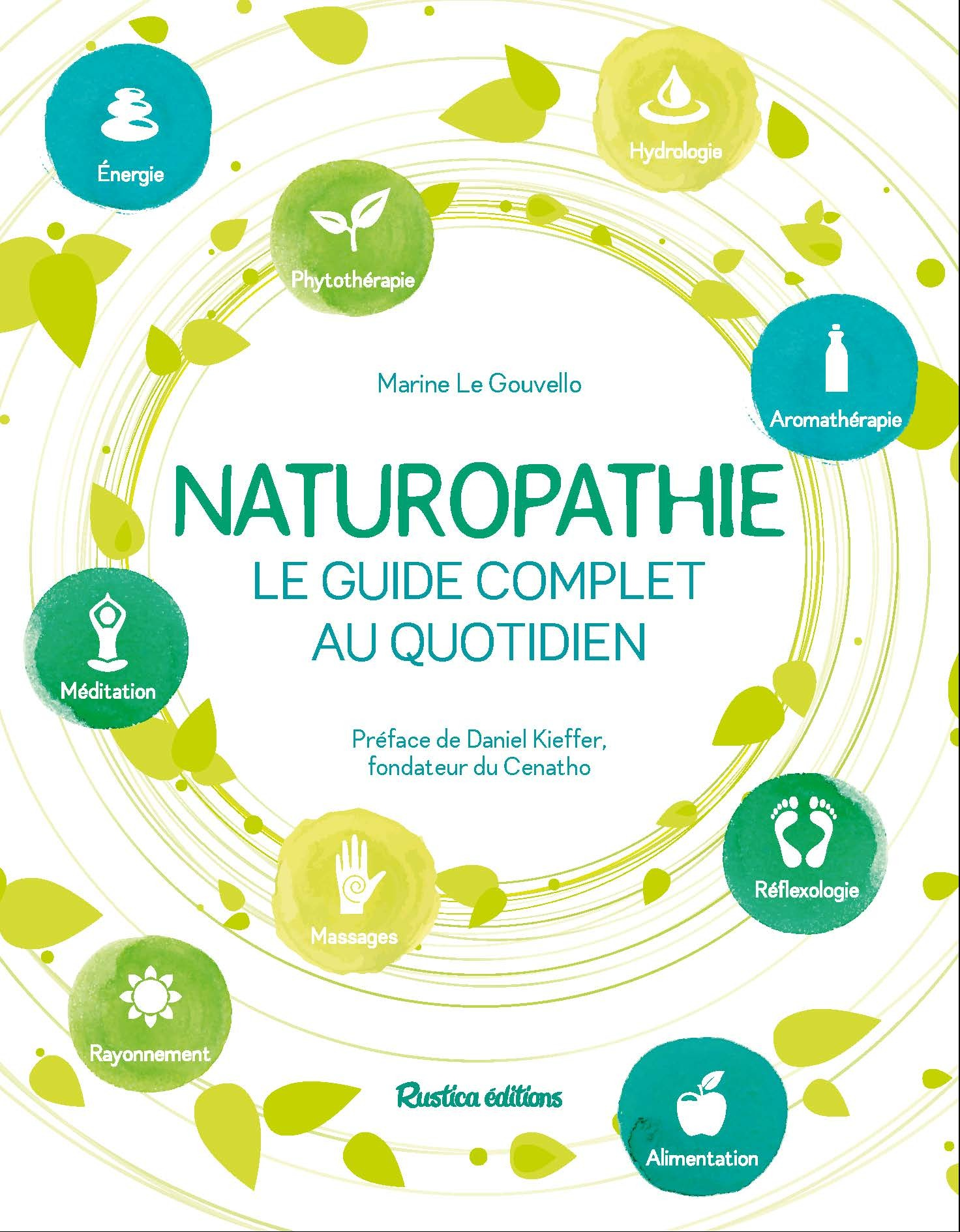 NATUROPATHIE, LE GUIDE COMPLET AU QUOTIDIEN