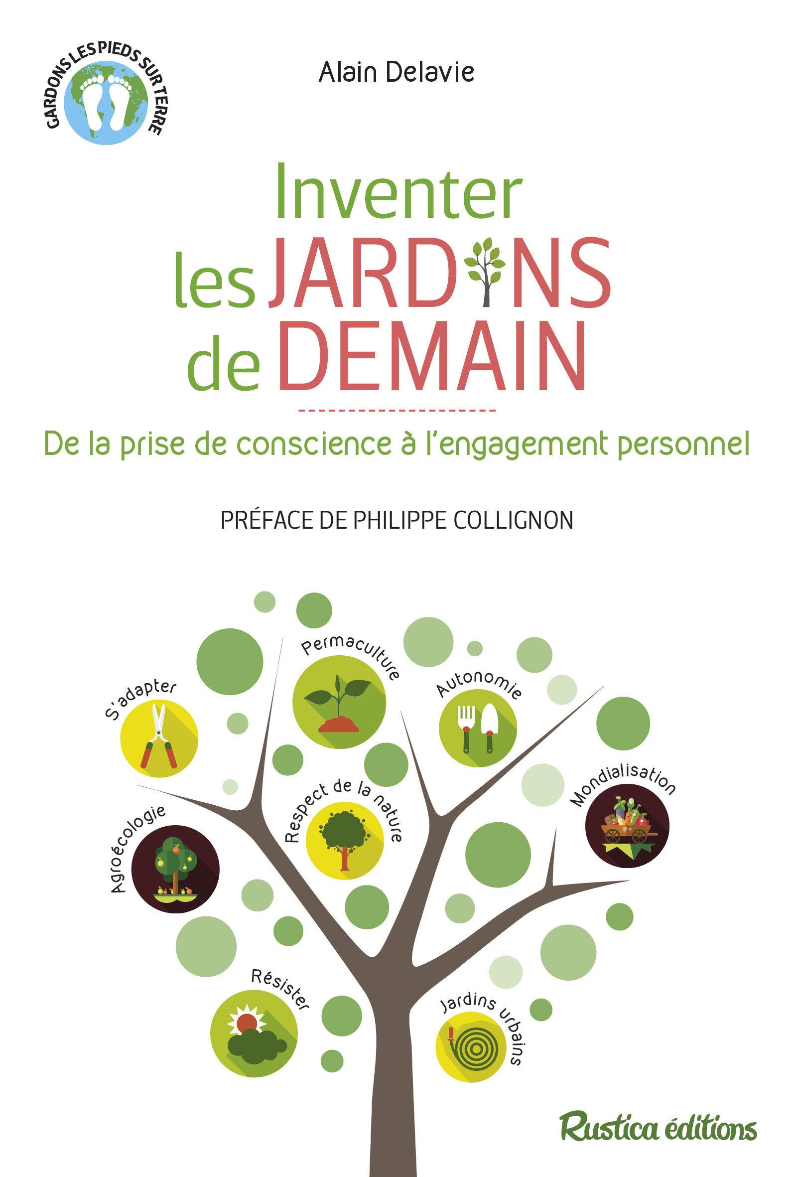 INVENTER LES JARDINS DE DEMAIN. DE LA PRISE DE CONSCIENCE A L'ENGAGEMENT PERSONNEL
