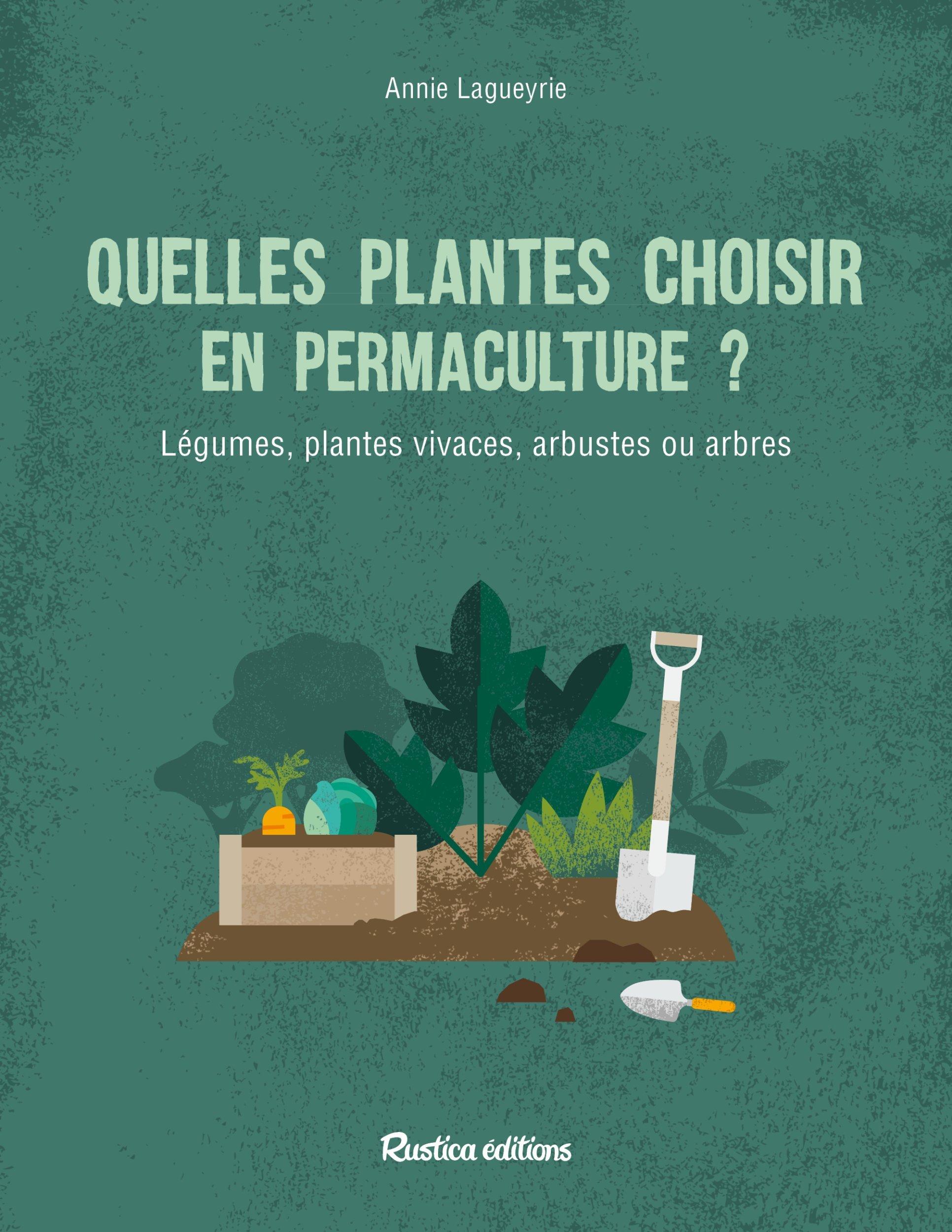 QUELLES PLANTES CHOISIR EN PERMACULTURE ?