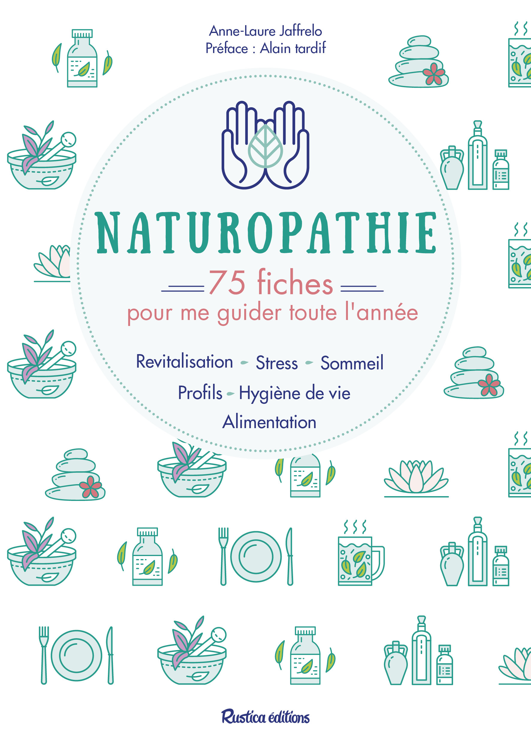 NATUROPATHIE : 70 FICHES POUR ME GUIDER TOUTE L'ANNEE !