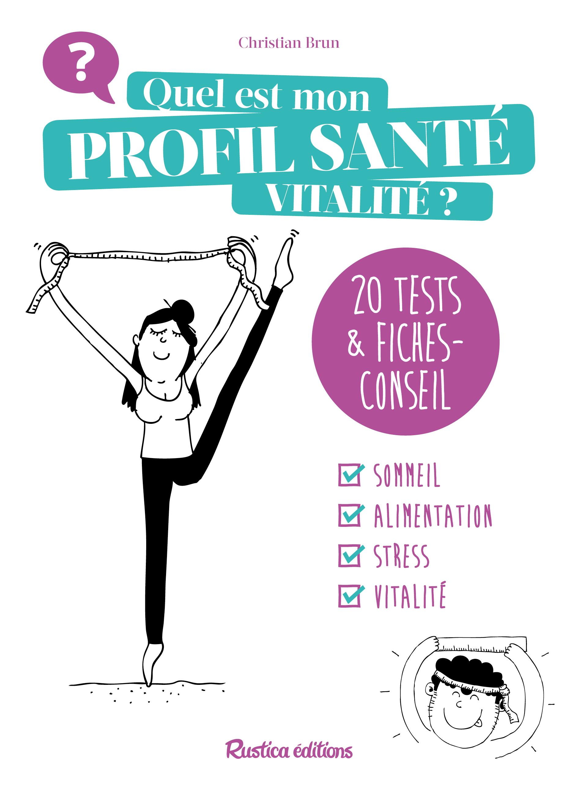 QUEL EST MON PROFIL SANTE ? 25 TESTS ET LEURS CONSEILS BIEN-ETRE