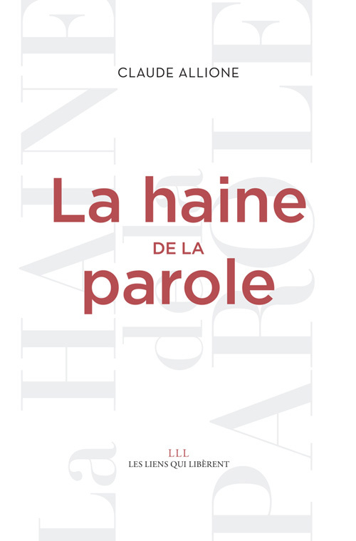 HAINE DE LA PAROLE (LA)