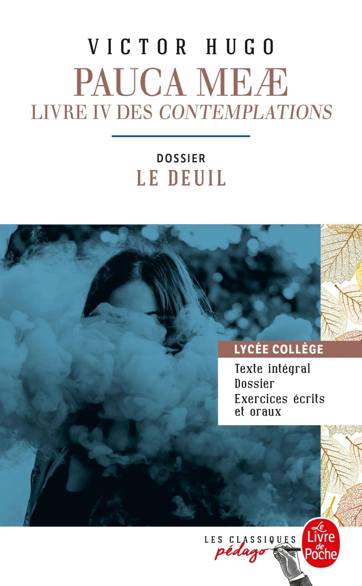 PAUCA MEAE (LES CONTEMPLATIONS - LIVRE IV) - EDITION PEDAGOGIQUE