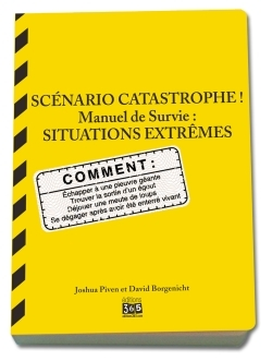 SCENARIO CATASTROPHE ! SITUATIONS EXTREMES