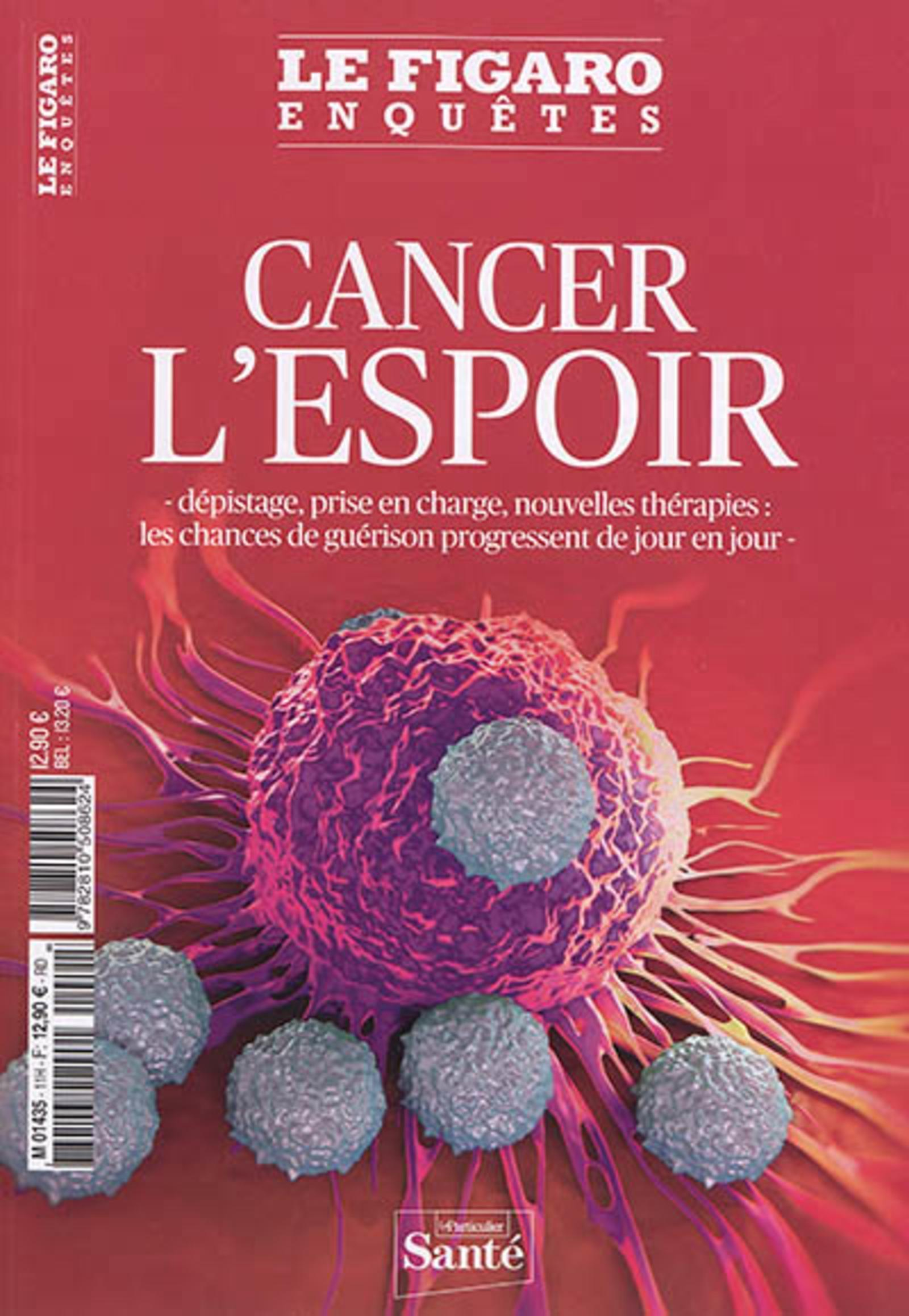 CANCER L ESPOIR - DEPISTAGE  PRISE EN CHARGE  NOUVELLES THERAPIES  LES CHANCES DE GUERISON PROGRES