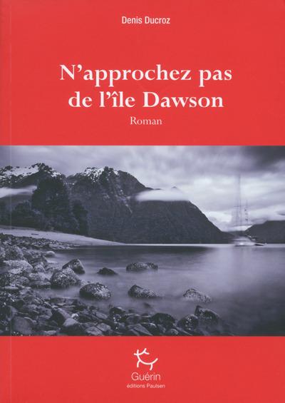 N'APPROCHEZ PAS DE L'ILE DAWSON