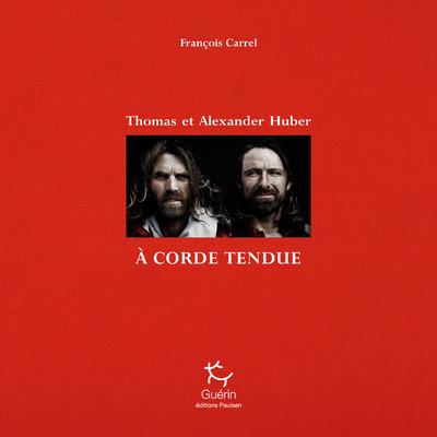 A CORDE TENDUE - THOMAS ET ALEXANDER HUBER