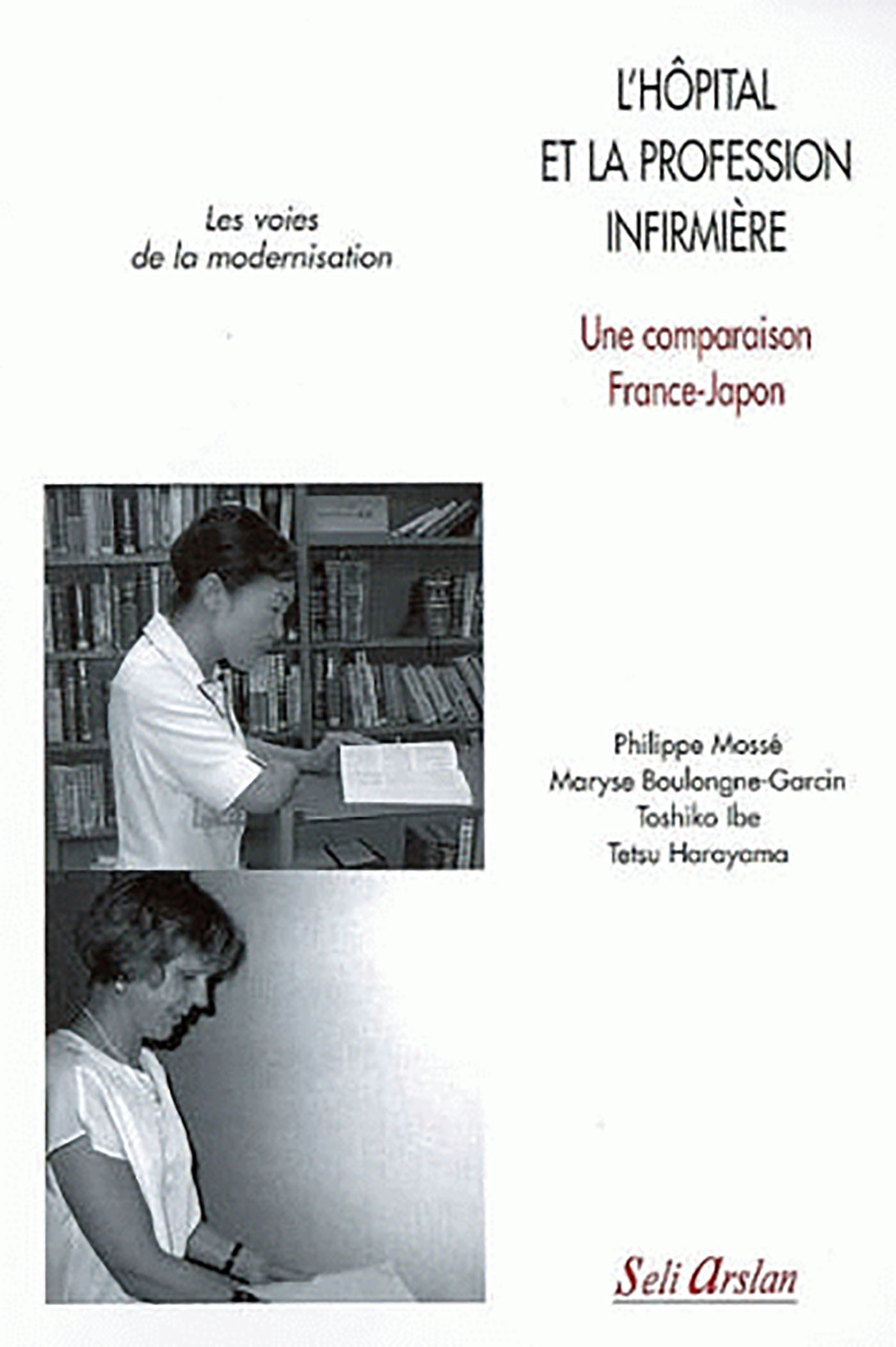 HOPITAL ET LA PROFESSION INFIRMIERE. UNE COMPARAISON FRANCE-JAPON (L')