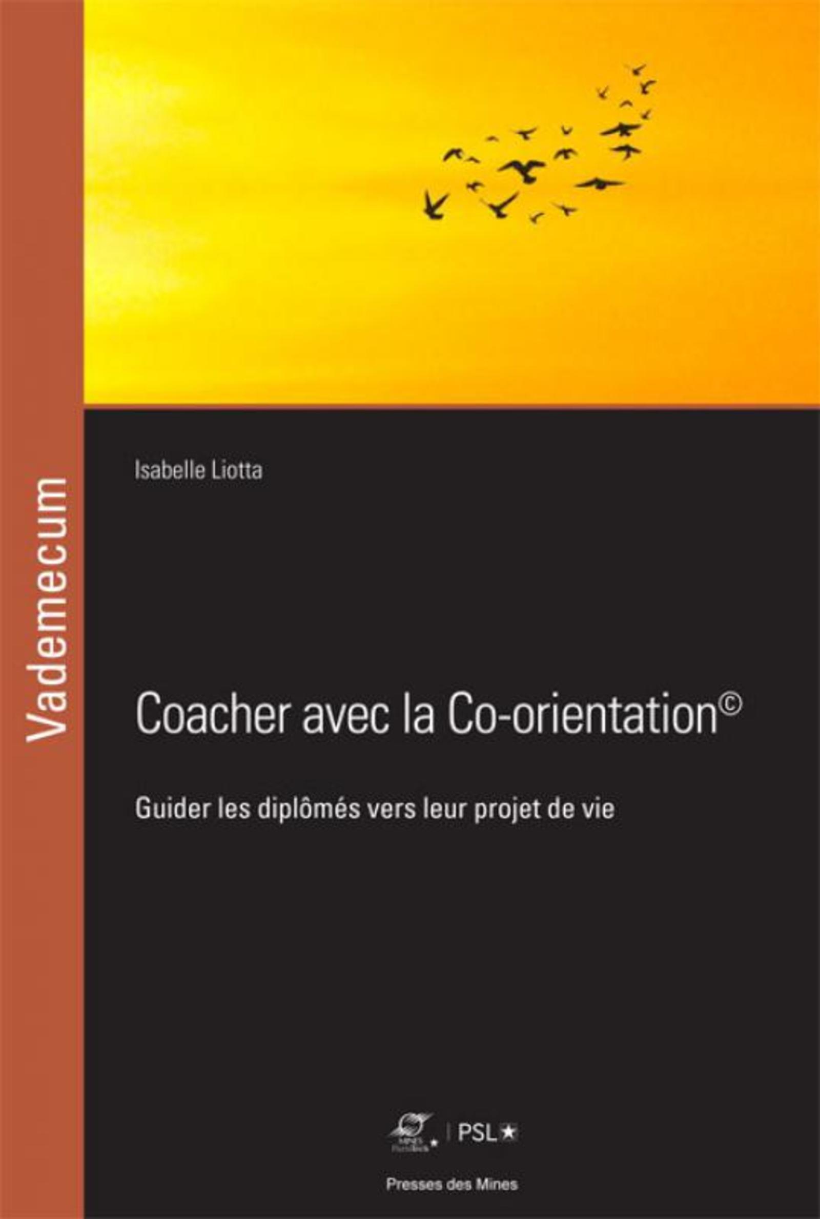 COACHER AVEC LA CO-ORIENTATION - GUIDER LES DIPLOMES VERS LEUR PROJET DE VIE