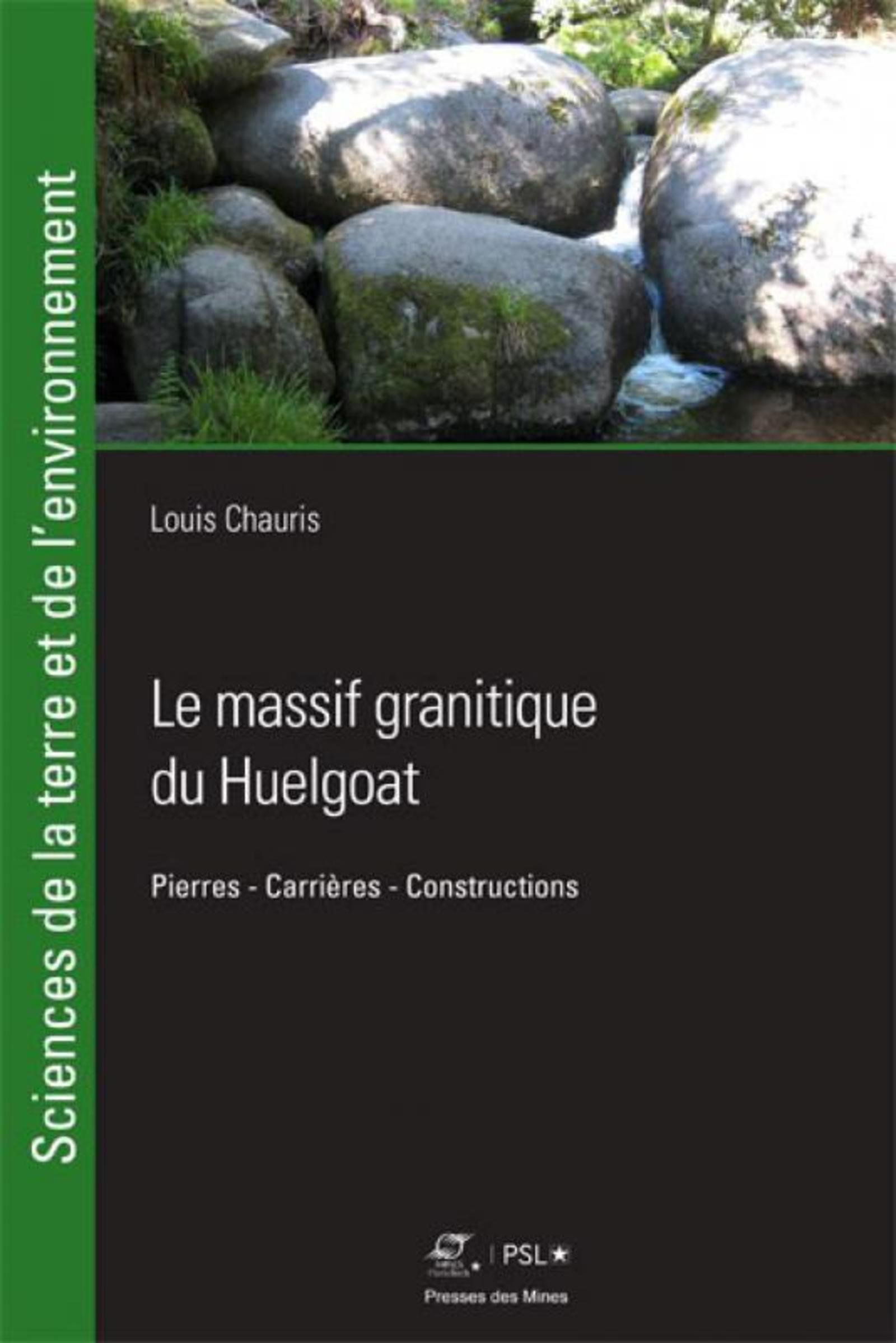 LE MASSIF GRANITIQUE DU HUELGOAT - PIERRES - CARRIERES - CONSTRUCTION