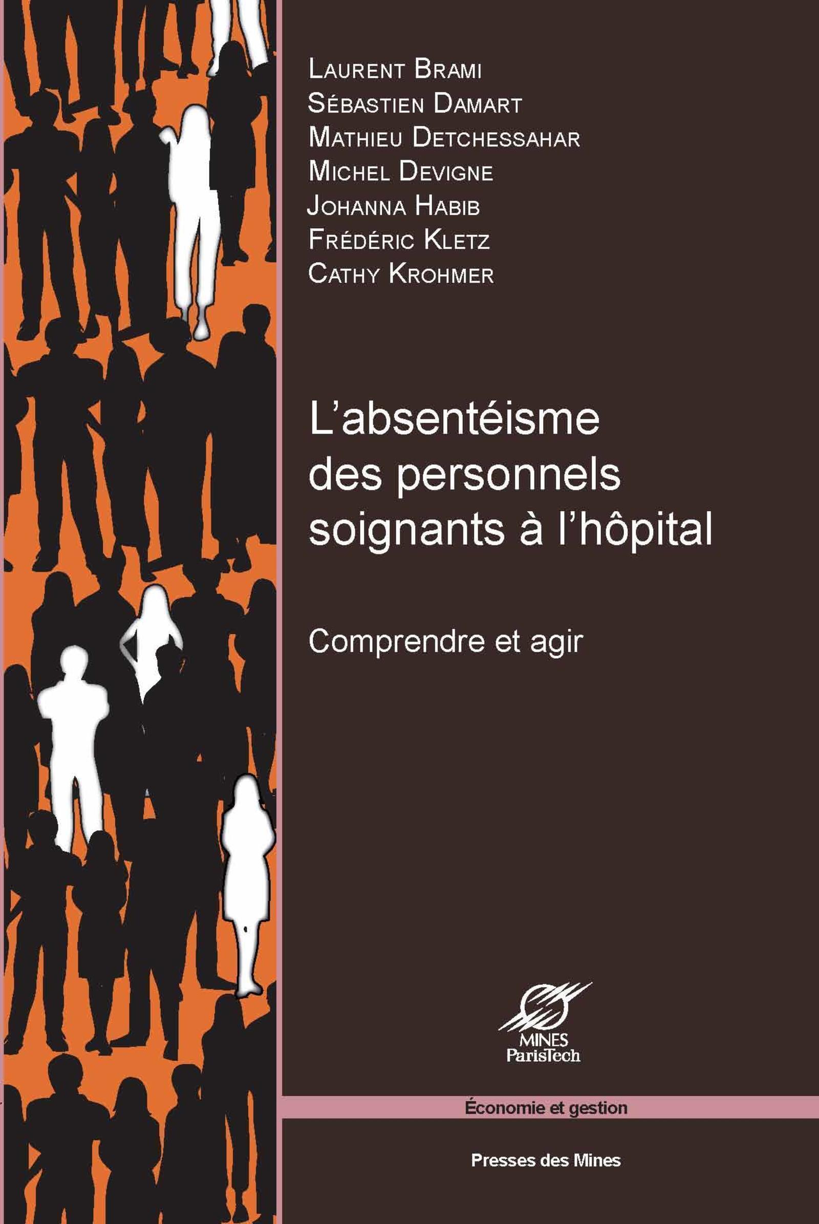 L ABSENTEISME DES PERSONNELS SOIGNANTS A L HOPITAL COMPRENDRE ET AGIR - COMPRENDRE ET AGIR.