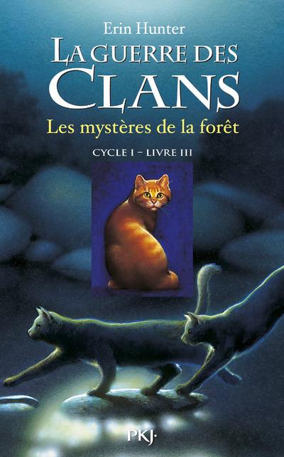 LA GUERRE DES CLANS CYCLE I - TOME 3 LES MYSTERES DE LA FORET - VOL03