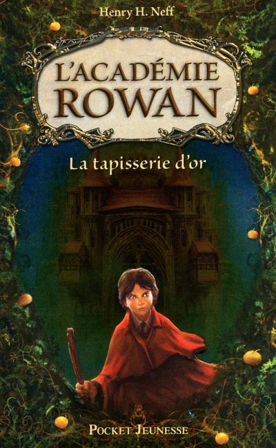 L'ACADEMIE ROWAN - TOME 1 LA TAPISSERIE D'OR - VOL01