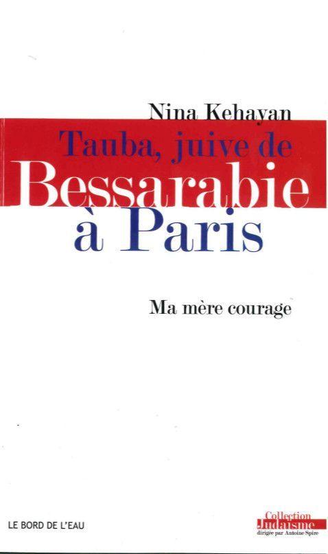 TAUBA, JUIVE DE BESSARABIE A PARIS. MA MERE COURAGE