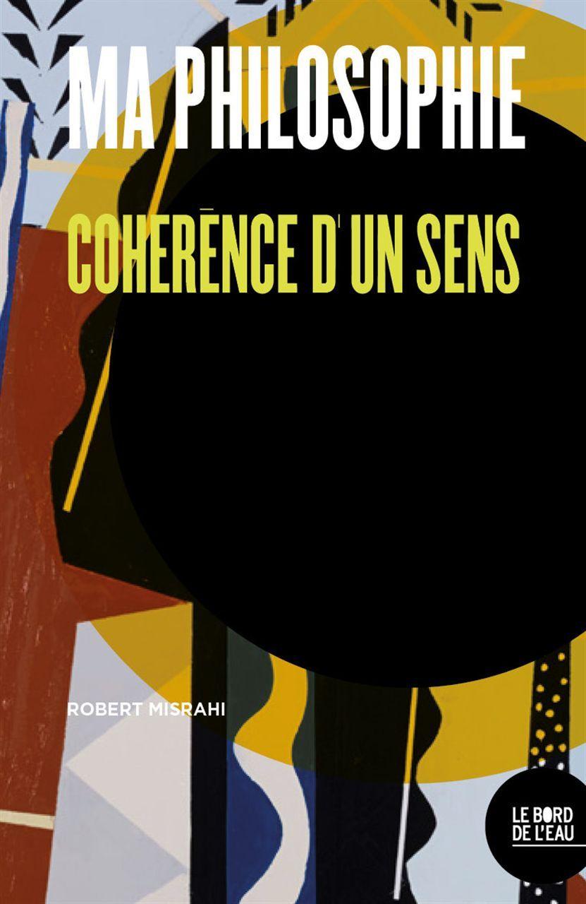 MA PHILOSOPHIE - COHERENCE D'UN SENS
