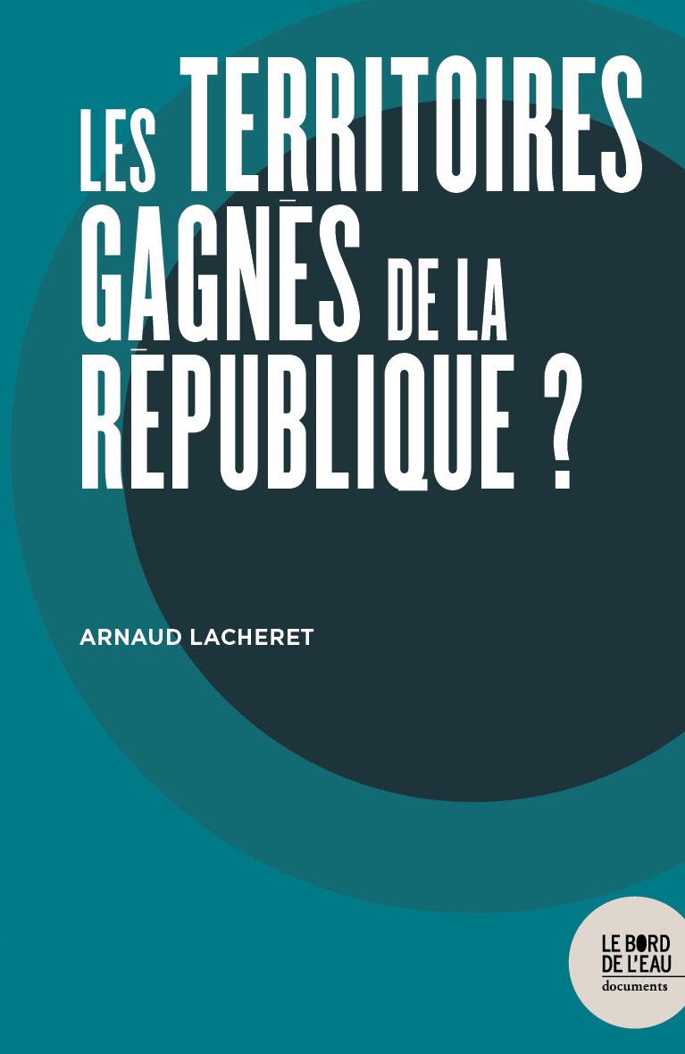 LES TERRITOIRES GAGNES DE LA REPUBLIQUE ?