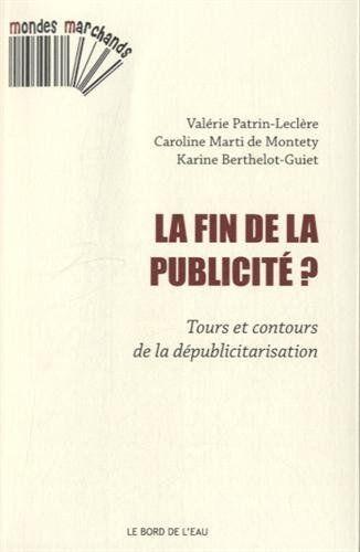 FIN DE LA PUBLICITE ? - TOURS ET CONTOURS DE LA...