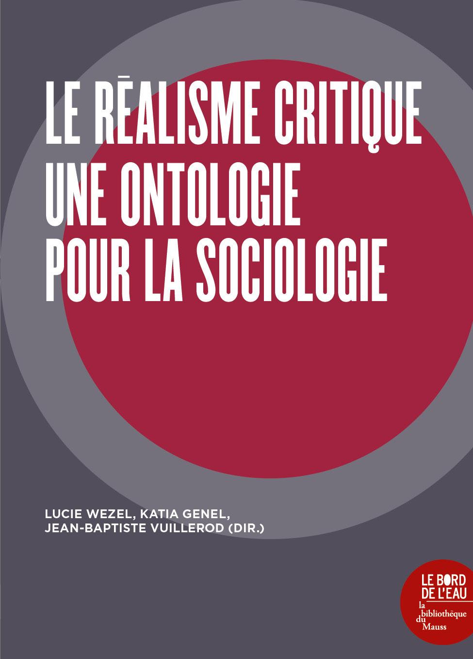 LE REALISME CRITIQUE - UNE ONTOLOGIE POUR LA SOCIOLOGIE