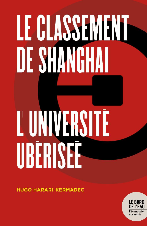 LE CLASSEMENT DE SHANGHAI - L UNIVERSITE UBERISEE