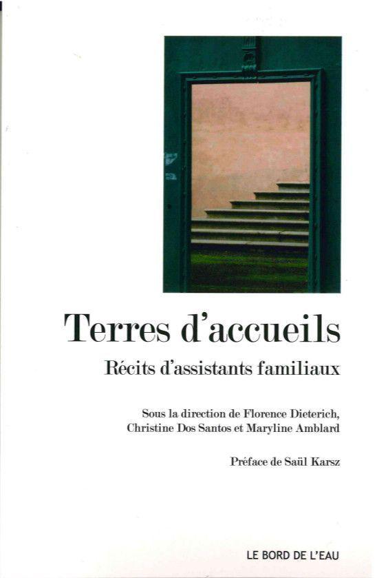 TERRES D'ACCUEILS,RECITS D'ASSISTANTS FAMILIAUX