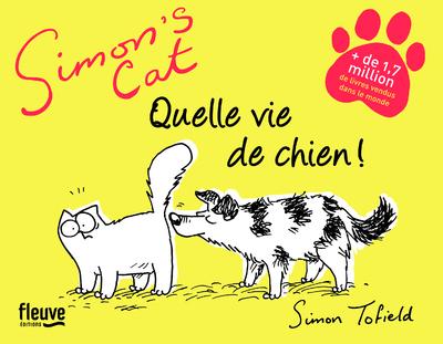 SIMON'S CAT : QUELLE VIE DE CHIEN !