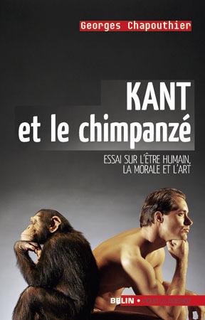 """KANT ET LE CHIMPANZE - <SPAN STYLE= """"FONT-WEIGHT: BOLD;"""" >ESSAI SUR L'ETRE HUMAIN, LA MORALE ET L'AR"""