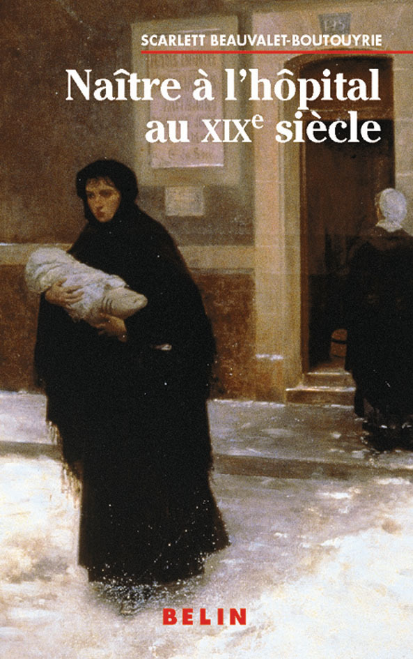 NAITRE A L'HOPITAL AU XIX E SIECLE