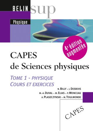 CAPES DE SCIENCES PHYSIQUES T.1 PHYSIQUE - 4E EDITION AUGMENTEE