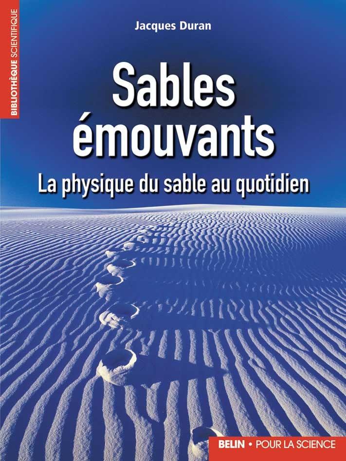 SABLES EMOUVANTS - LA PHYSIQUE DU SABLE AU QUOTIDIEN