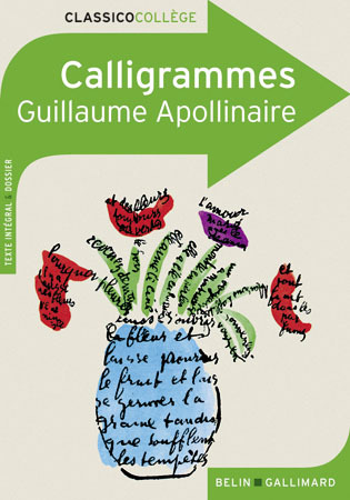 CALLIGRAMMES - POEMES DE LA PAIX ET DE LA GUERRE (1913-1916)