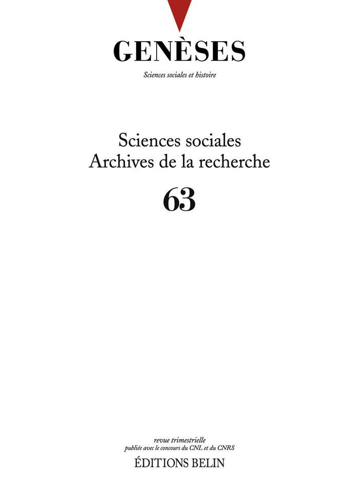 GENESES N 63 - SCIENCES SOCIALES - ARCHIVES DE LA RECHERCHE