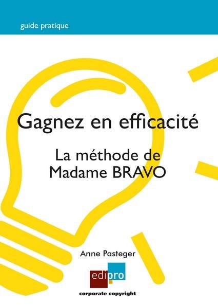 GAGNEZ EN EFFICACITE - LA METHODE DE MADAME BRAVO