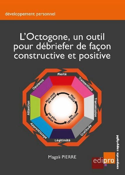 L'OCTOGONE, UN OUTIL POUR DEBRIEFER DE FACON CONSTRUCTIVE ET POSITIVE