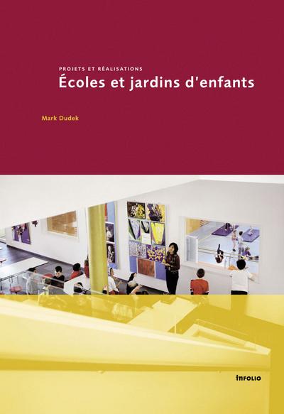 ECOLES ET JARDINS D'ENFANTS. PROJETS ET REALISATION