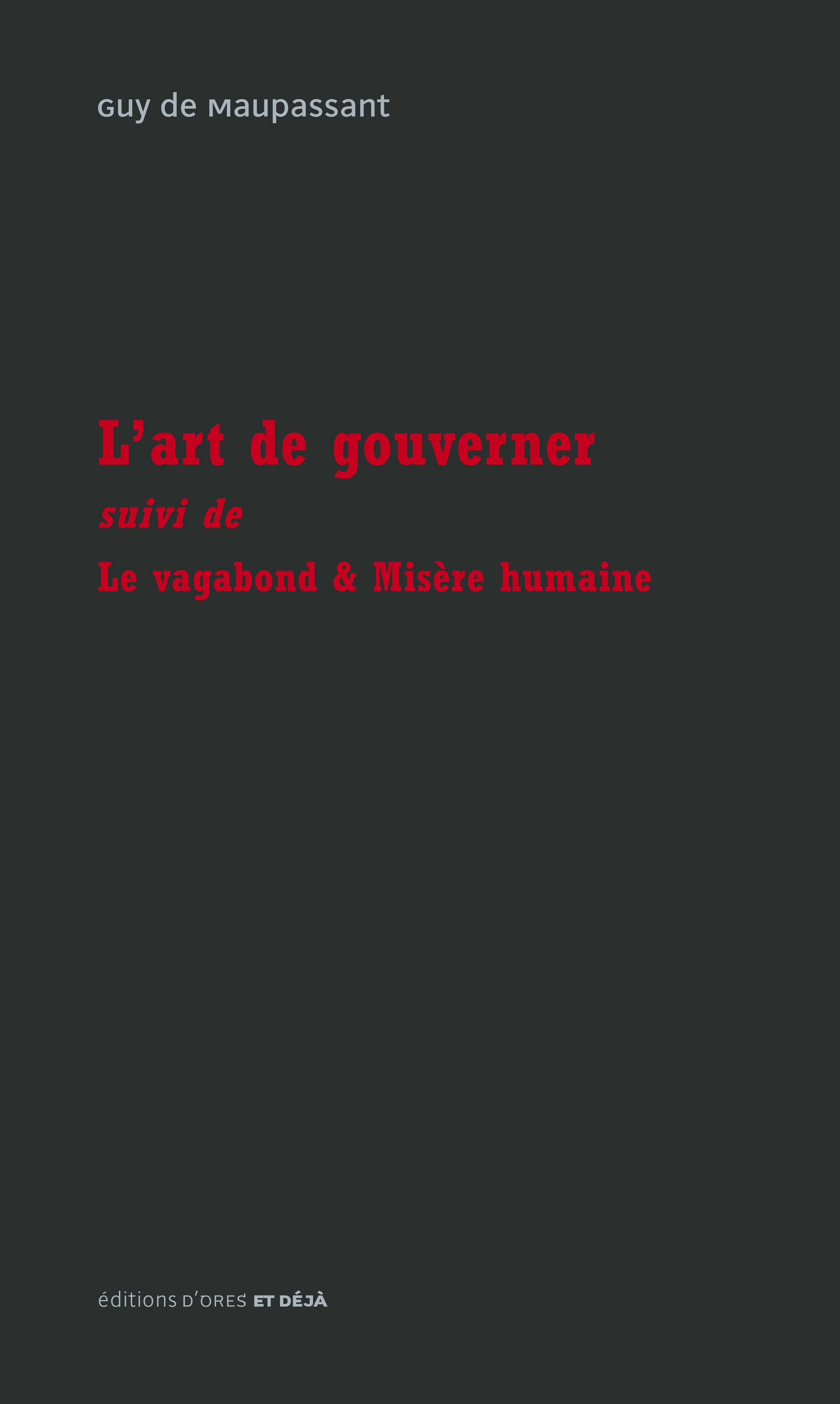 L'ART DE GOUVERNER - SUIVI DE LE VAGABOND & MISERE HUMAINE
