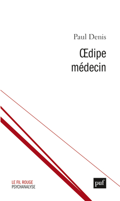 OEDIPE MEDECIN - SEPARATION, DEPRESSION, SUBLIMATION