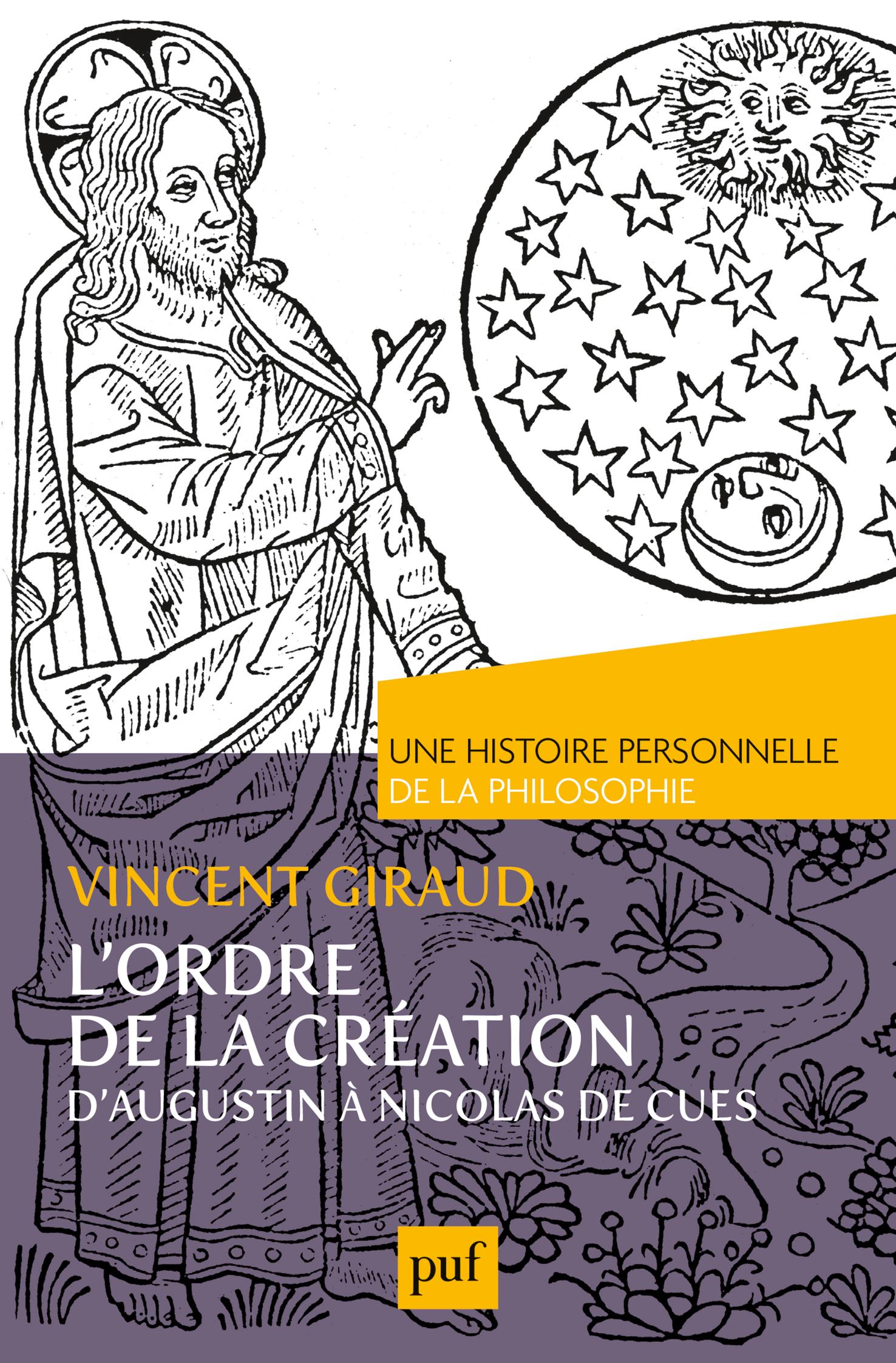 L'ORDRE DE LA CREATION.  UNE HISTOIRE PERSONNELLE DE LA PHILOSOPHIE - D'AUGUSTIN A NICOLAS DE CUES