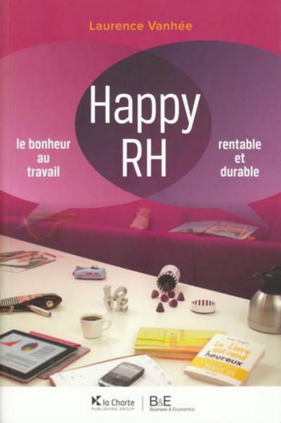 HAPPY RH - LE BONHEUR AU TRAVAIL. RENTABLE ET DURABLE